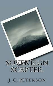 NEW Sovereign Scepter by J. C. Peterson