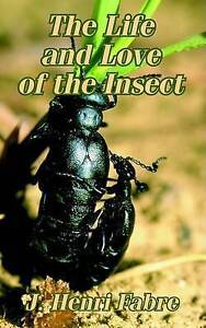 NEW Life and Love of the Insect, The by Jean-Henri Fabre