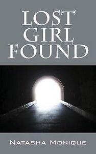 Lost Girl Found by Monique, Natasha -Paperback