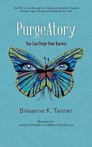 Purgeatory: You Can Purge Your Karma by Tanner, Brieanne K. -Paperback