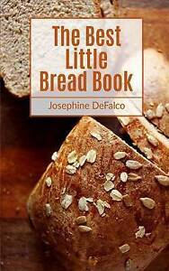 The Best Little Bread Book by Defalco, Josephine -Paperback