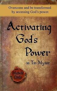 Activating God's Power in Tin Myint Overcome Be Transformed  by Leslie Michelle