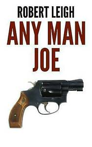 Any Man Joe by Leigh, Robert -Paperback