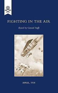 Fighting in the Air, April 1918 by The General Staff (Paperback, 2009)