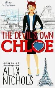 The Devil's Own Chloe by Nichols, Alix -Paperback