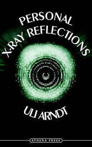 NEW Personal X-ray Reflections by Uli Arndt