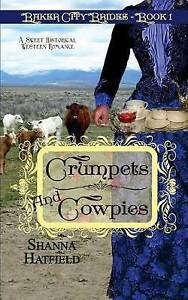 Crumpets and Cowpies: Sweet Historical Western Romance by Hatfield, Shanna