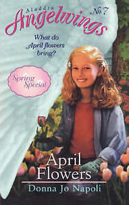 April Flowers: (Spring Special) (Aladdin Angelwings)-ExLibrary
