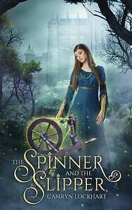 The Spinner and the Slipper by Camryn Lockhart (Paperback / softback, 2016)
