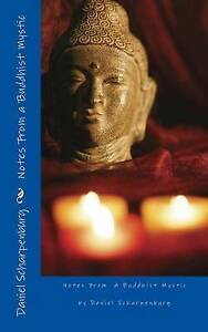 Notes from a Buddhist Mystic by Scharpenburg, Daniel J. -Paperback