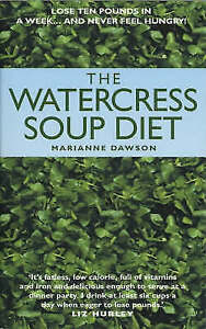 Good, TheWatercress Soup Diet by Dawson, Marianne ( Author ) ON Jan-04-2002, Pap