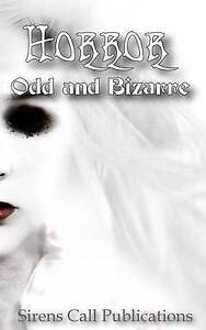 Horror: Odd & Bizarre by Bennett, Kayce -Paperback