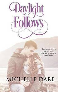 Daylight Follows by Dare, Michelle -Paperback