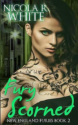 Fury Scorned: New England Furies Book Two (Volume 2) by White, Nicola R.