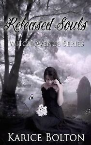 Released Souls: Witch Avenue Series By Bolton, Karice -Paperback