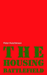The Housing Battlefield by Peter Hutchinson (Paperback, 2003)