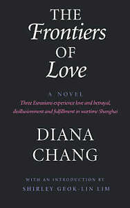 The Frontiers of Love: A Novel by Chang, Diana C.