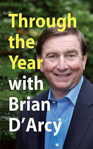 Good, Through the Year with Brian D'Arcy, Brian D'Arcy, Book