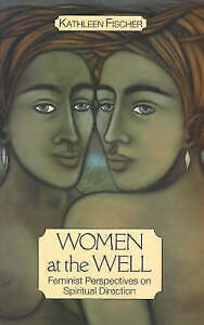 """""""VERY GOOD"""" Women at the Well: Feminist Perspectives on Spiritual Direction, Fis"""