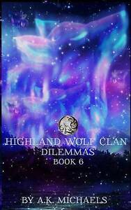 Highland Wolf Clan Book 6 Dilemmas Book 6 in K Michaels' Hot by Michaels K