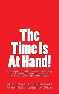 The Time Is At Hand!: Scientific Predictions concerning the Future of America, w