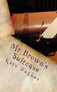 MR Brown's Suitcase By Hughes, Kate -Paperback