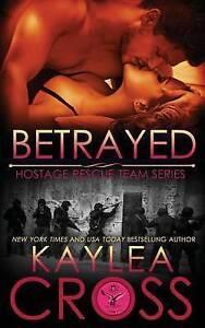 Betrayed by Cross, Kaylea -Paperback