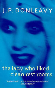 The Lady Who Liked Clean Rest Rooms, J.P. Donleavy