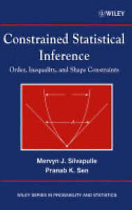 Constrained Statistical Inference, Mervyn J. Silvapulle