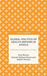Global Politics of Health Reform in Africa: Performance, Participation, and Poli