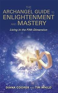 Archangel Guide to Enlightenment and Mastery, The: Living in the 5th Dimension