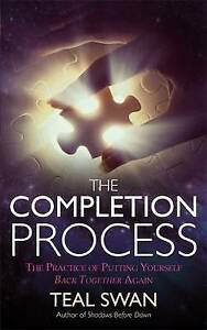 The Completion Process, Teal Swan