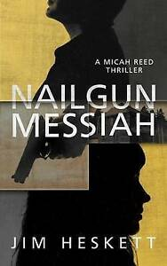 Nailgun Messiah by Heskett, Jim -Paperback