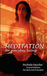 NEW Meditation for Everyday Living by Michele Meiche