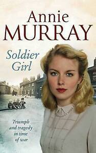 Soldier Girl by Annie Murray (Paperback, 2009)