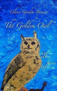 The Golden Owl: And Other Fairy Tales by Gordon-Bouvier, Claire -Paperback