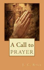 A Call to Prayer by Ryle, J. C. -Paperback