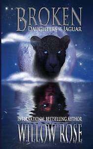 Broken: Daughters of the Jaguar by Rose, Willow -Paperback
