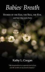 NEW Babies' Breath: Stories of the Sad, the Sick, the Evil by Kathy L. Coogan