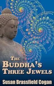 The Buddha's Three Jewels Buddha Dharma Sangha by Cogan Susan Brassfield