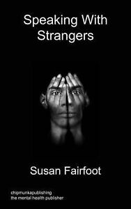 Speaking With Strangers by Fairfoot, Susan
