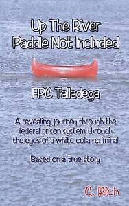 Up-the-River-Paddle-Not-Included-Fpc-Talladega-by-Rich-C-Paperback