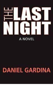 NEW The Last Night by Daniel Gardina