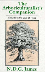 The Arboriculturalist039s Companion A Guide to the Care of Trees Very Good Condi - Rossendale, United Kingdom - The Arboriculturalist039s Companion A Guide to the Care of Trees Very Good Condi - Rossendale, United Kingdom