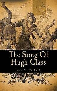 The Song of Hugh Glass by Neihardt, John G. -Paperback