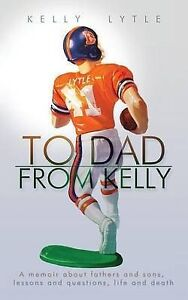 To Dad, from Kelly by Lytle, Kelly -Paperback