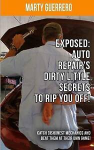 Exposed Auto Repair's Dirty Little Secrets Rip You Off! Catch Dishonest Mechanic