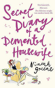 """VERY GOOD"" Secret Diary of a Demented Housewife, Greene, Niamh, Book"