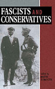 Fascists and Conservatives: The Radical Right and the Establishment in...