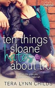 Ten Things Sloane Hates about Tru by Childs, Tera Lynn -Paperback